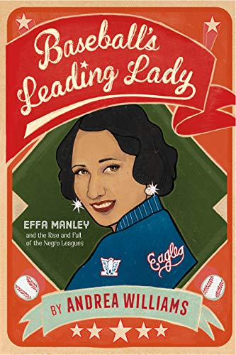 Book Cover: Baseball's Leading Lady: Effa Manley and the Rise and Fall of the Negro Leagues