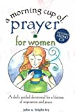 A Morning Cup of Prayer for Women, John A. Bright-Fey, 1575872668