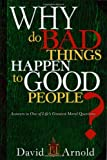 img - for Why Do Bad Things Happen To Good People: Answers to One of Life's Greatest Moral Questions book / textbook / text book