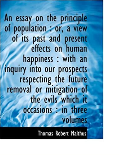English Essays For Kids An Essay On The Principle Of Population Or A View Of Its Past And Present  Effects On Human Happin Thomas Robert Malthus  Amazoncom  Books Thesis Statements Examples For Argumentative Essays also English Essay Outline Format An Essay On The Principle Of Population Or A View Of Its Past And  Cause And Effect Essay Papers
