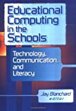 Educational Computing in the Schools 9780789007797