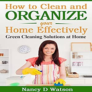 How to Clean and Organize Your Home Effectively Audiobook