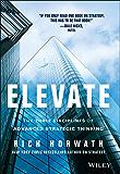Elevate: The Three Disciplines of Advanced Strategic Thinking