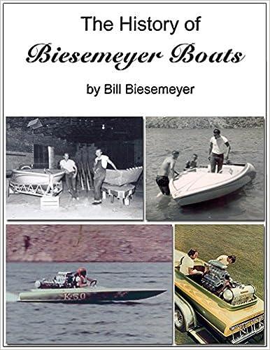 The History of Biesemeyer Boats: By Bill Biesemeyer