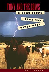 Tony and the Cows: A True Story from the Range Wars