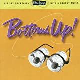 Bottoms Up! Ultra Lounge Vol. 18