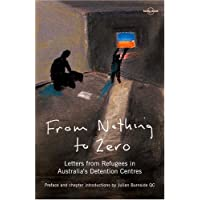 From Nothing to Zero: Letters from Refugees in Australia's Detention Centres