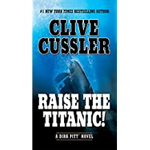 Raise the Titanic! (A Dirk Pitt Adventure Book 4)