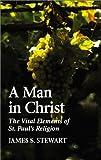 A Man in Christ, James S. Stewart, 1573832243
