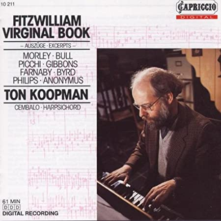 Fitzwilliam Virginal Book Excerpts Ton Koopman
