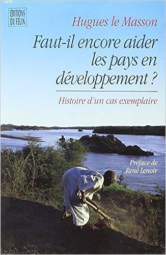 Livre gratuits en ligne Faut-il, encore, aider les pays en développement? pdf epub