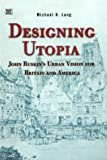 Designing Utopia, Michael H. Lang and Michael Lang, 1551641305