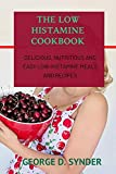 THE LOW HISTAMINE COOKBOOK: Delicious, Nutritious