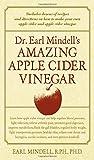 Dr. Earl Mindell's Amazing Apple Cider Vinegar, Earl Mindell, 0658014617