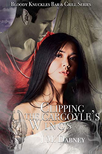 Clipping the Gargoyle's Wings (Bloody Knuckles Bar & Grill Book 1)