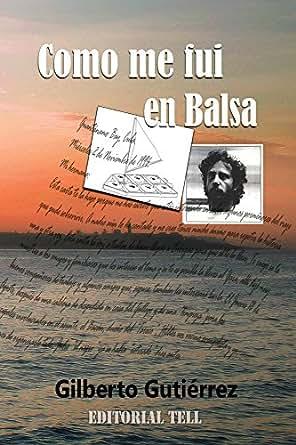 Amazon.com: Como me fui en Balsa (Historias de Guantanamo ...