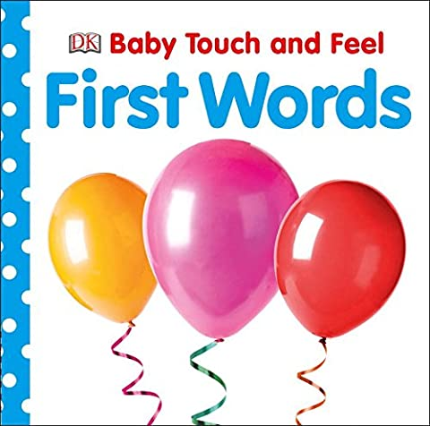 Baby Touch and Feel: First Words (Baby Touch & Feel) (A Dorling Kindersley Book)
