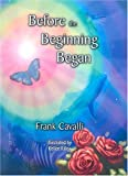 Before the Beginning Began