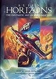 Alien Horizons: Fantastic Art of Bob Eggleton