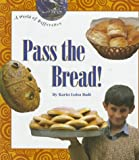 Pass the Bread!, Karin L. Badt, 0516081918