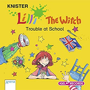 Lilli the Witch: Trouble at School Hörbuch