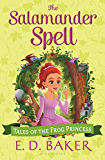 The Salamander Spell (Tales of the Frog Princess Book 5)