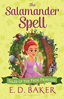 The Salamander Spell (Tales of the Frog Princess Book 5) by [Baker, E. D.]