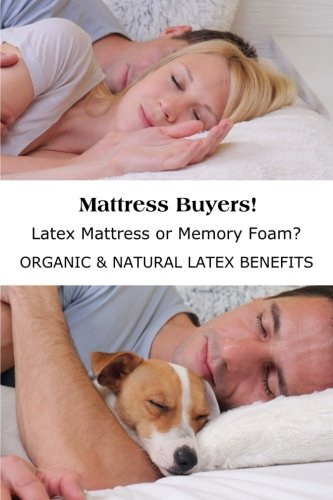 Mattress Buyers!: Latex Mattress or Memory Foam? Organic & Natural Latex Mattress Benefits
