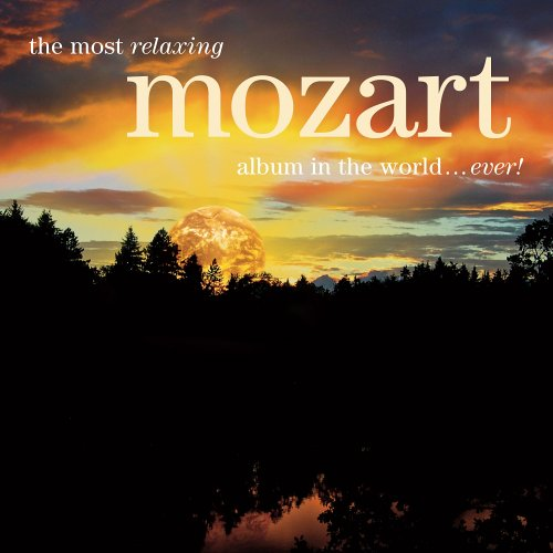 Most Relaxing Mozart Album in the World Ever