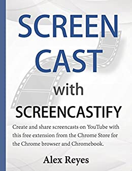 Screen Cast with Screencastify by [Reyes, Alex]