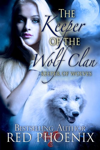 The Keeper Of The Wolf Clan Keeper Of The Wolves 1 Kindle