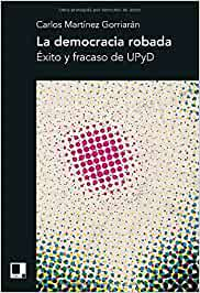 La democracia robada: Éxito y fracaso de UPyD: Amazon.es