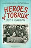 Front cover for the book Heroes of Tobruk by David Mulligan