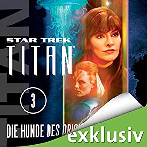 Star Trek. Die Hunde des Orion (Titan 3) Hörbuch