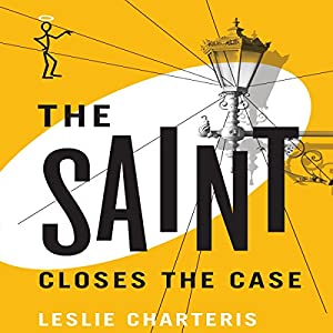 The Saint Closes the Case Audiobook