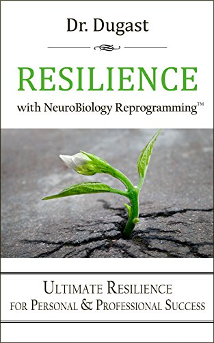 RESILIENCE: Ultimate Resilience for Personal & Professional Success by [Dugast, Dr., Dugast, Dr. Mahayana I.]