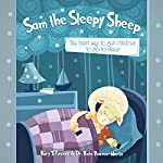 Sam the Sleepy Sheep: The Best Way to Get Children to Go to Sleep | Dr. Kate Beaven-Marks,Rory Z Fulcher