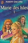 Marie des Isles, tome 1 : Marie des Isles par Gaillard