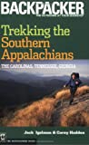 Trekking the Southern Appalachians, Jack Igelman and Corey Hadden, 0898869668