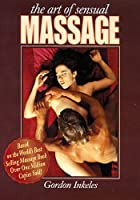 The Art Of Sensual Massage: Book And DVD