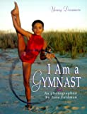 I Am a Gymnast, Jane Feldman, 0375802517