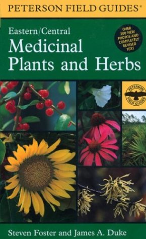 A Field Guide to Medicinal Plants and Herbs: Of Eastern and Central North America (Peterson Field Guides (R)) - Book #40 of the Peterson Field Guides