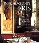 Ismail Merchant's Paris: Filming and Feasting in France