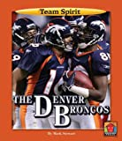 The Denver Broncos, Mark Stewart, 159953066X