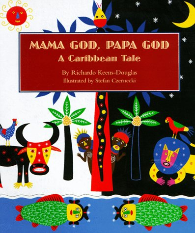 Mama God, Papa God: A Caribbean Tale