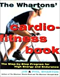 The Wharton's Cardio-Fitness Book, Jim Wharton and Phil Wharton, 0812931610