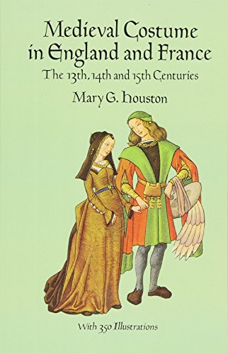 Medieval Costume in England and France: The 13th, 14th and 15th Centuries (Dover Fashion and Costumes) -