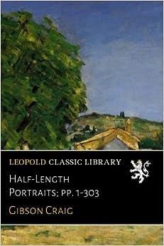 Book Half-Length Portraits: pp. 1-303