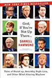 img - for [(God, If You'Re Not Up There, I'm F***Ed: Tales of Stand-Up, Saturday Night Live, and Other Mind-Altering Mayhem)] [Author: Darrell Hammond] published on (November, 2012) book / textbook / text book