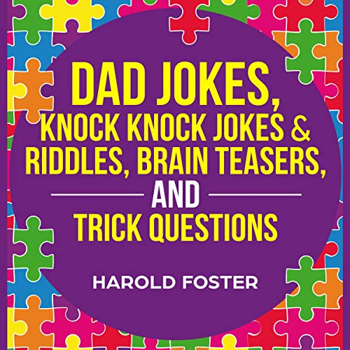 Dad Jokes, Knock Knock Jokes & Riddles, Brain Teasers, and Trick Questions